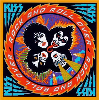 Album Review Quot Rock And Roll Over Quot Kiss 1976 Hokeyblog